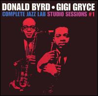 Complete Jazz Lab Studio Sessions, Vol. 1 Donald ByrdGigi Gryce & the Jazz Lab Project