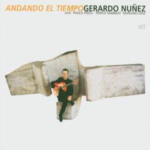 Gerardo Nunez - Andando El Tiempo
