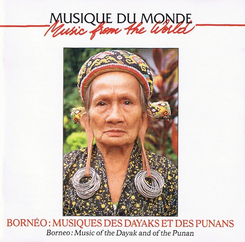 Bornéo - Musiques des Dayaks et des Punans
