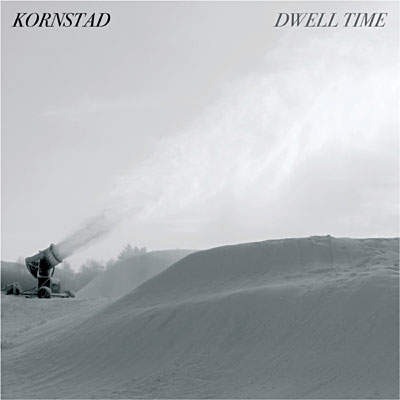 Dwell Time - H?kon Kornstad