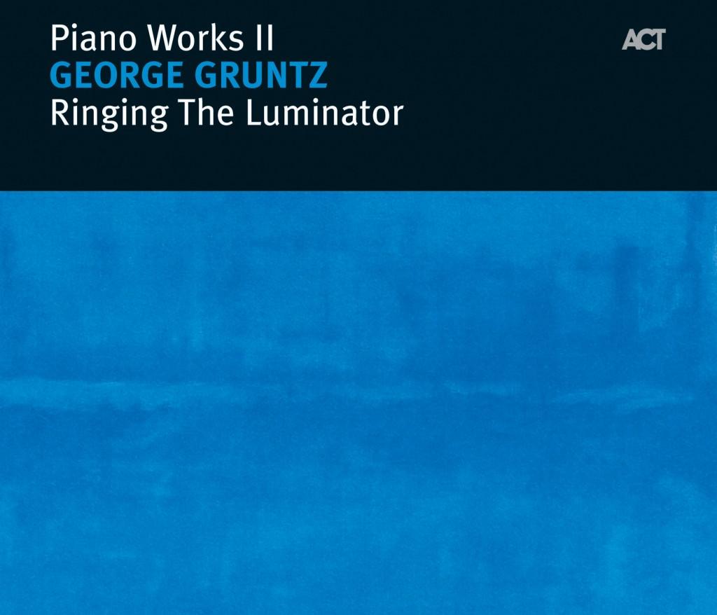 George Gruntz Piano Works II: Ringing the Luninator