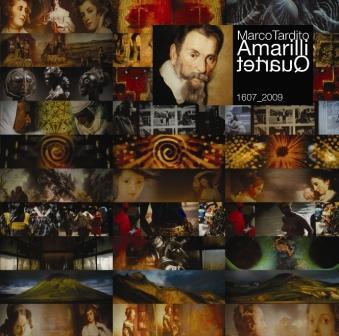 MARCO TARDITO AMARILLI QUARTET - THE MUSIC OF CLAUDIO MONTEVERDI
